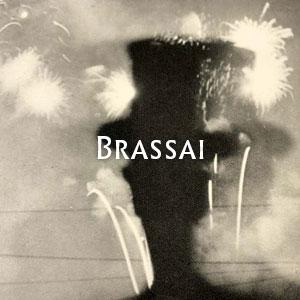 ブラッサイ Brassai
